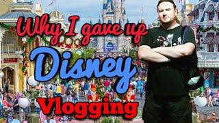 I'm No Disney Vlogger - Why I Walked Away