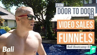 From Door to Door, to Video Marketing Funnels ? Bali Bootcamp Day 3