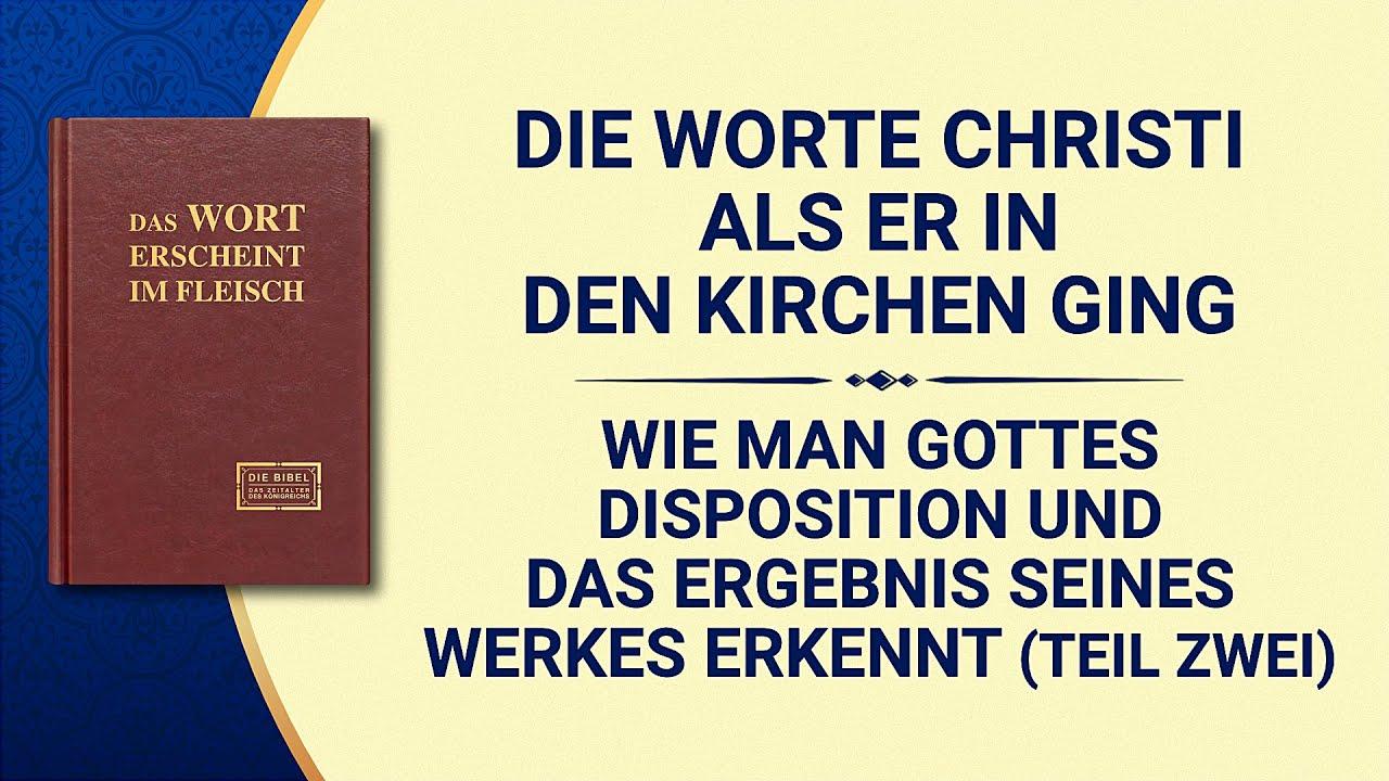 Das Wort Gottes   Wie man Gottes Disposition und das Ergebnis Seines Werkes erkennt (Teil Zwei)