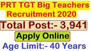 Total Post 3941, Big PRT & TGT Teachers Recruitment 2020, Apply Online, Primary Teachers Vacancy