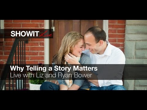 Live: Why Telling a Story Matters with Liz and Ryan Bower