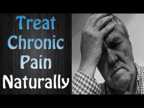 How To Get Rid Of Chronic Pain - Natural Remedies for Chronic Pain And Conventional Treatment?