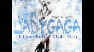 Lady Gaga - The Edge of Glory (Edson Pride Club Mix)