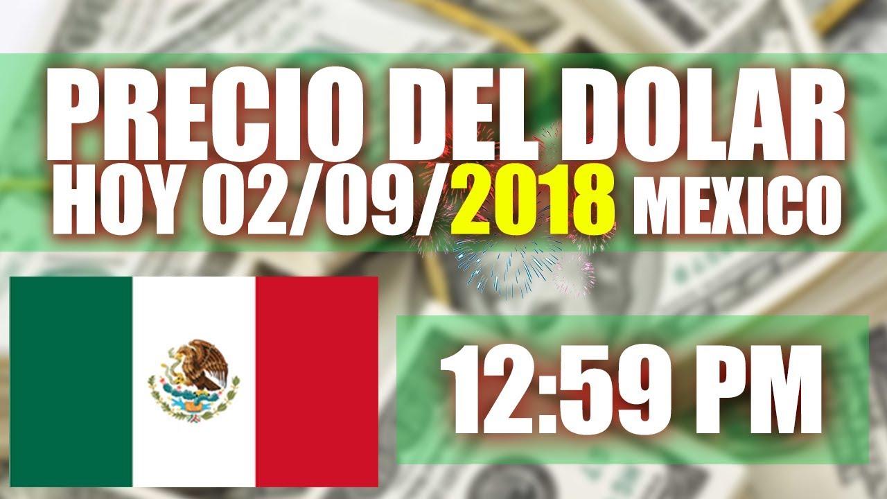 Precio Del Dolar Hoy En Mexico 02 De Septiembre 2018