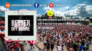 Ready To Rave x Better Off Alone x The Middle - AVB vs W&W vs Alice Deejay (Mr. Fabz Mashup)