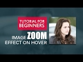 Image Zoom Effect - css3 html tutorial - Easy Css3 html Tutorial