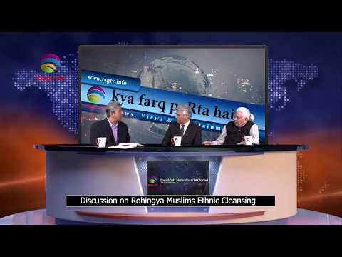 Discussion on Rohingya and Other Ethnic Cleansing in kya faraq paRta hai @TAG TV