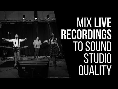 How To Mix Live Recordings To Sound Studio Quality – RecordingRevolution.com