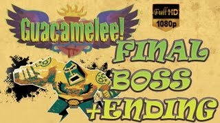 Guacamelee! : Final Boss + True Ending + Platinum Trophy ( Hard Mode Glitch ) 1080p