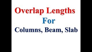 Overlap lengths for columns, beam, slab