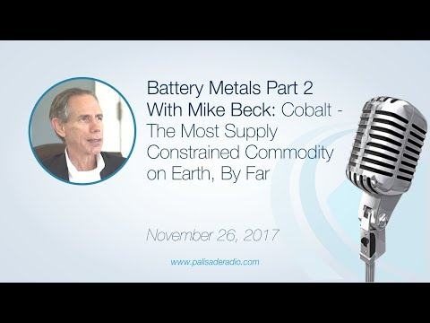 Mike Beck: Cobalt - The Most Supply Constrained Commodity on Earth, By Far