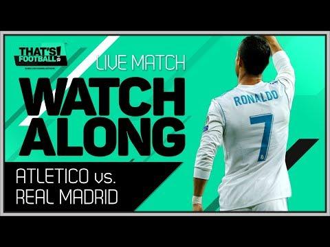 Atletico madrid vs real madrid live stream watchalong