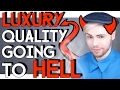 why LUXURY QUALITY is going to HELL