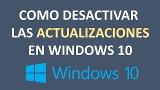 Como desactivar las actualizaciones automaticas en Windows 10 thumbnail