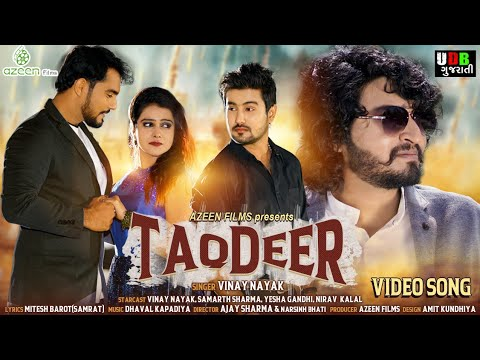 VINAY NAYAK - Taqdeer || VIDEO SONG || Samarth Sharma || New Love Song 2019 || UDB Gujarati