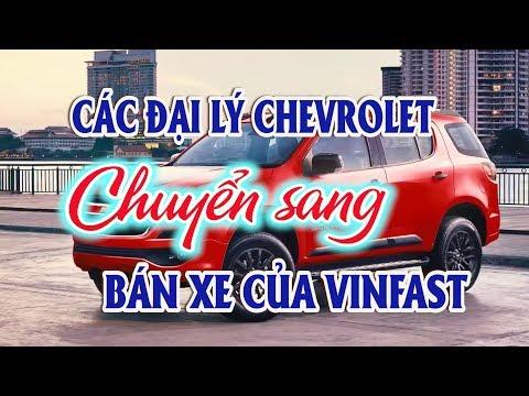 Các đại lý Chevrolet chuyển sang bán xe Vinfast | Thị trường ô tô xe máy