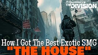 "Video The Division: HOW I GOT ""THE HOUSE"" EXOTIC SMG! 2 Simple Steps! download MP3, 3GP, MP4, WEBM, AVI, FLV Desember 2017"