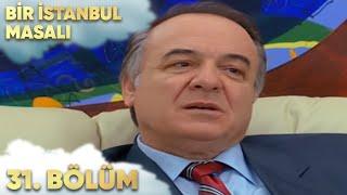 Bir İstanbul Masalı 31. Bölüm