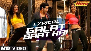 Galat Baat Hai Full Song with Lyrics | Main Tera Hero | Varun Dhawan, Ileana D