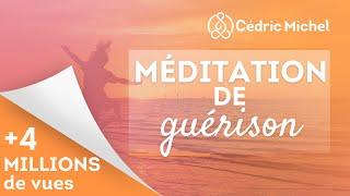 MÉDITATION de GUÉRISON très puissante 🎧 Cédric Michel