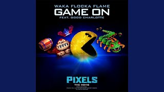 "Game On (feat. Good Charlotte) (from ""Pixels - The Movie"")"