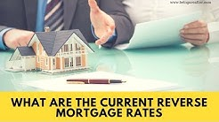 What Are The Current Reverse Mortgage Rates?