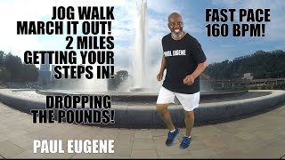 Jog Walk March It Out! 2 Miles Getting Your Steps In!