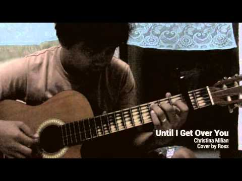 Until I Get Over You - Christina Milian | Fingerstyle Cover by Ross