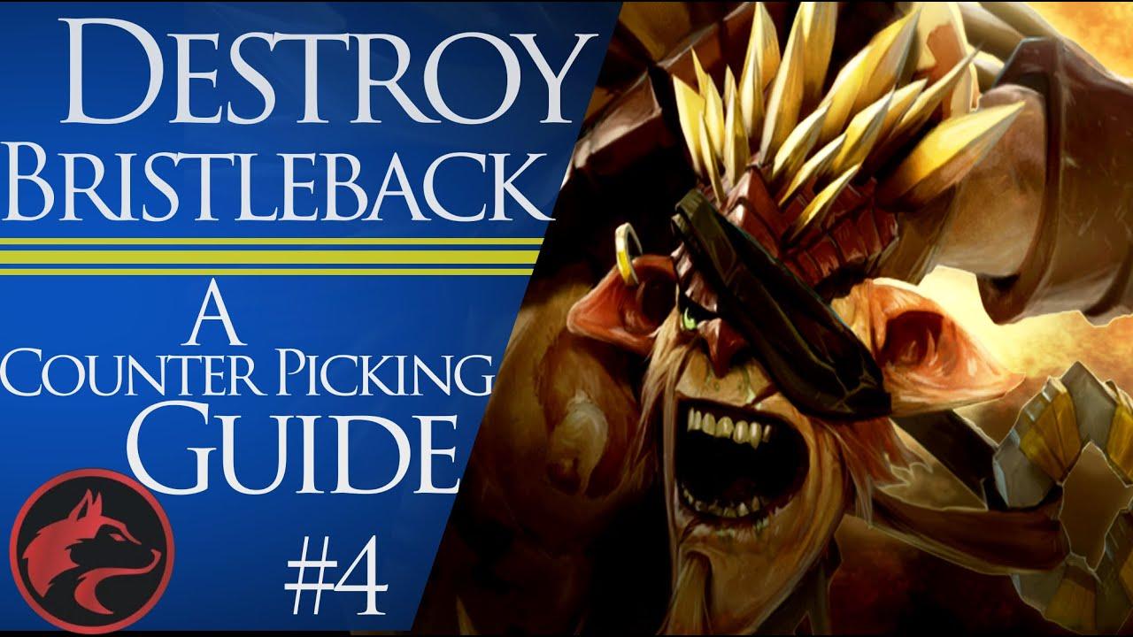 how to counter pick bristleback dota 2 counter picking guide 4