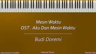 Budi Doremi – Mesin Waktu (OST. Aku Dan Mesin Waktu) •Improved Karaoke Piano•