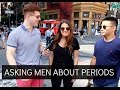 ASKING MEN ABOUT PERIODS!