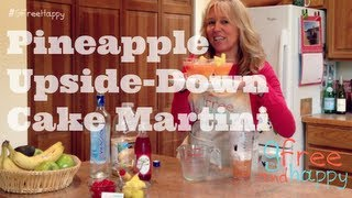 Pineapple Upside-down Cake Martini With Gfree And Happy