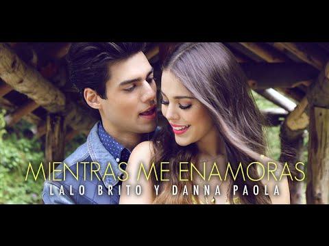 Lalo Brito y Danna Paola - Mientras Me...