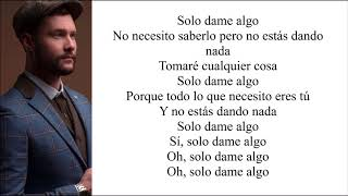 Calum Scott - Give Me Something (Letra en español)