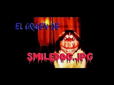 """Creepypasta / Historia De Terror: """"El Origen De Smiledog.jpg"""" (Loquendo)"""