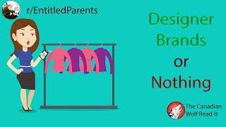 Designer Brand or Nothing! | r/ChoosingBeggars | #015