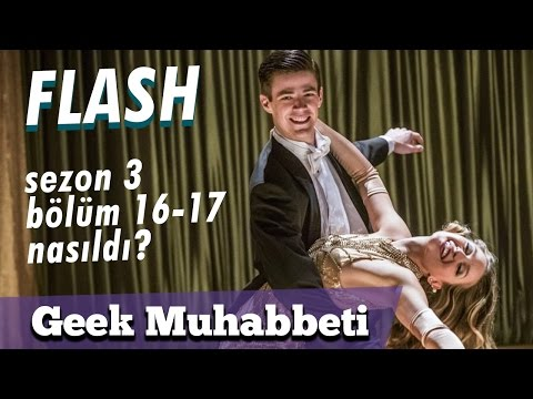 THE FLASH - Sezon 3 Bölüm 16-17 İnceleme -