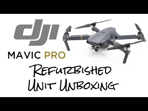 DJI Mavic Pro - Refurbished Unit Unboxing