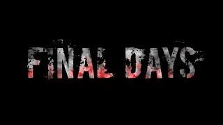 Final Days trailer