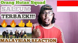 ORANG HUTAN SQUAD - SALEUM MV MALAYSIAN REACTION #CKREACT