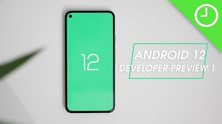 Android 12 Developer Preview 1: Top new features!