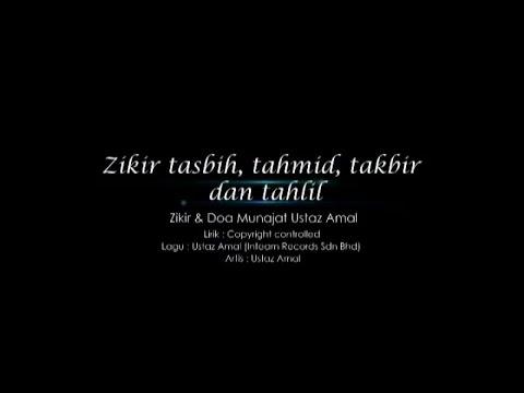 Ustaz Amal - Zikir Tasbih, Tahmid, Takbir Dan Tahlil