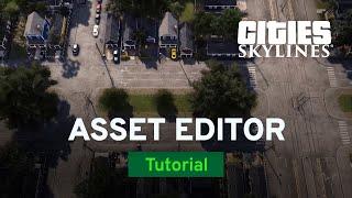 basics of Asset Editor with KingLeno  Mod Workshop  Cities: Skylines