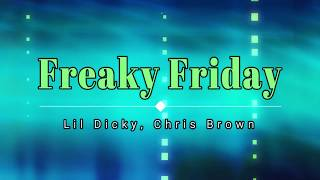 Lil Dicky, Chris Brown - Freaky Friday (Explicit Lyric Video) [HD] [HQ] - Stafaband