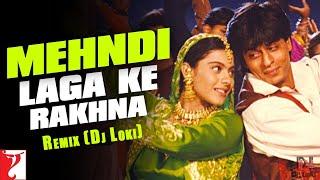 Mehndi Laga Ke Rakhna Remix (Dj Loki) Dilwale Dulhania Le Jayenge, Shah Rukh Khan, Kajol | Lata Udit
