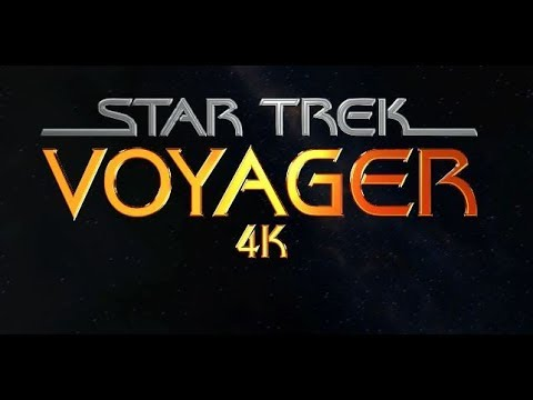 Star Trek Voyager - 4k Title Sequence