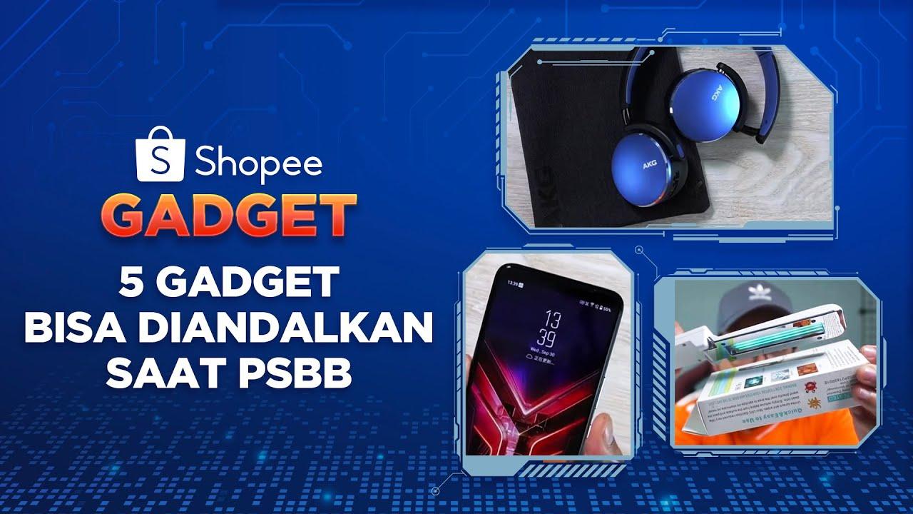 5 Gadget yang Andalan Saat PSBB   Shopee Gadget