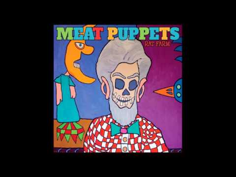 Meat Puppets - Rat Farm [Full Album] 2013