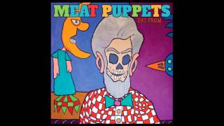 Meat Puppets - Rat Farm [Full Album] 2013