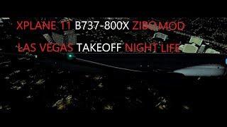 XPLANE 11 ZIBO MOD B737-800X NIGHT TAKEOFF LAS VEGAS [EXTREME GRAPHICS]